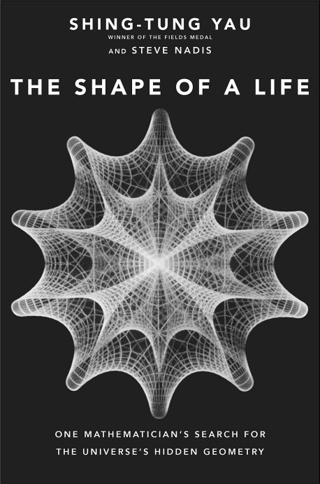 Book cover of The Shape of a Life by Shing-Tung Yau