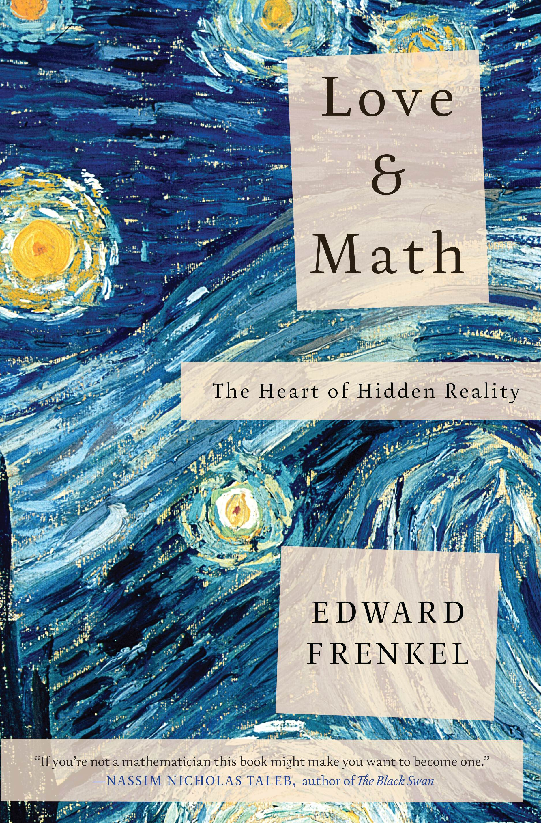 Frenkel – Love and Math: The Heart of Hidden Reality.
