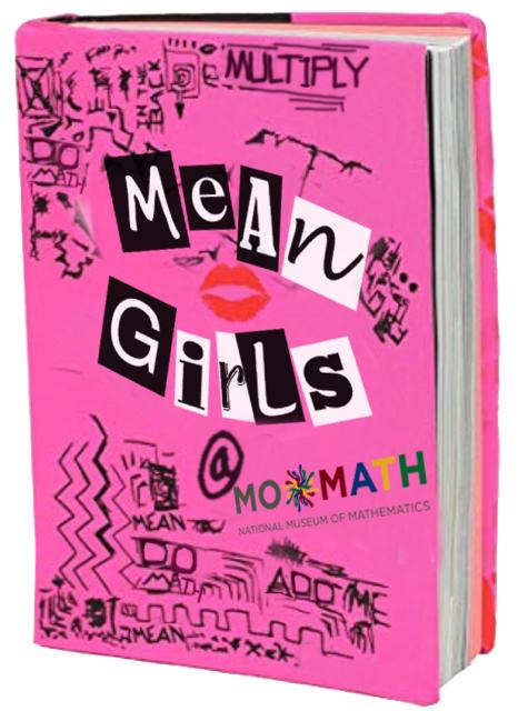 Mean Girls at MoMath