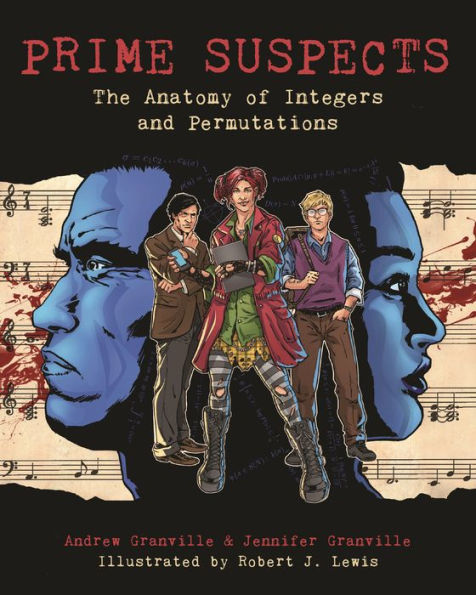 Book cover for Prime Suspects: The Anatomy of Integers and Permutations by Andrew Granville and Jennifer Granville